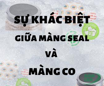 phân biệt màng seal và màng co